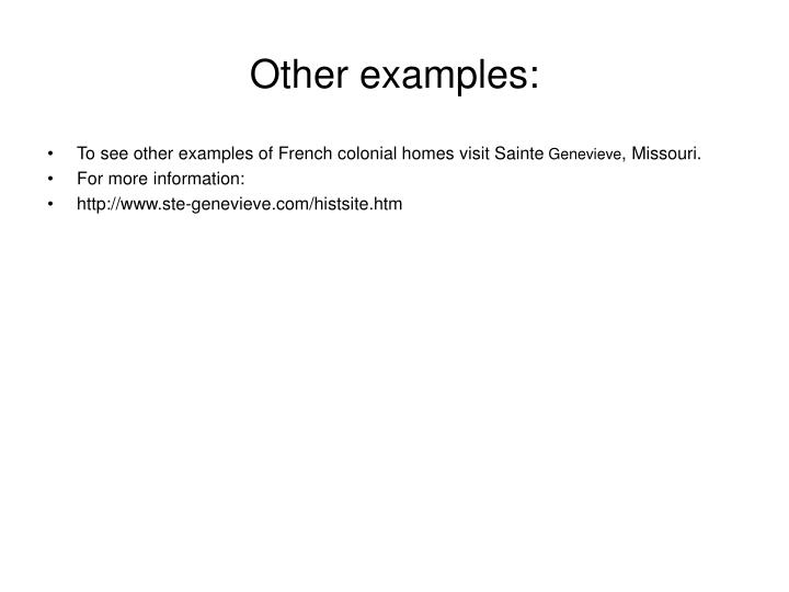 Other examples: