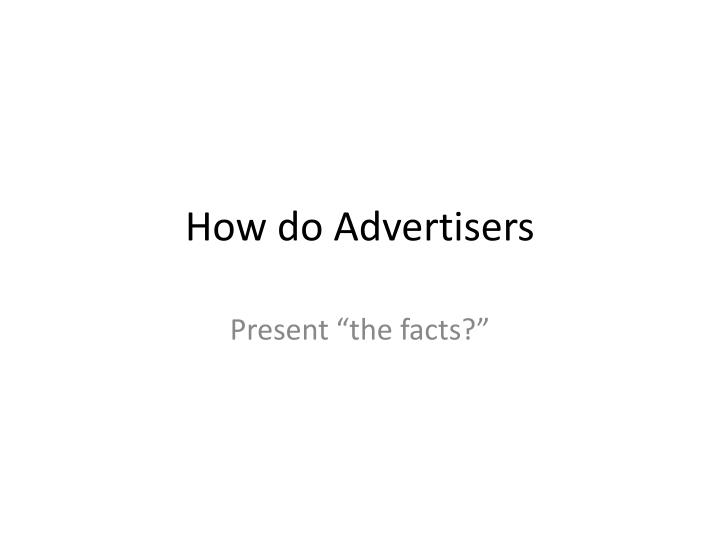 How do advertisers