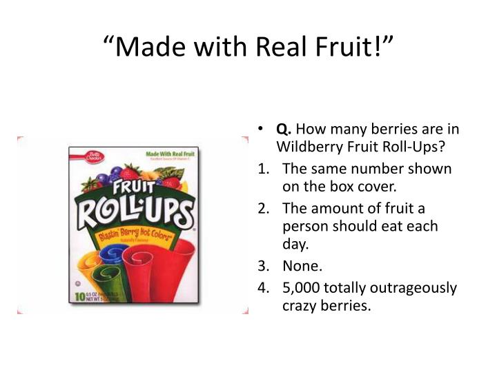 """""""Made with Real Fruit!"""""""