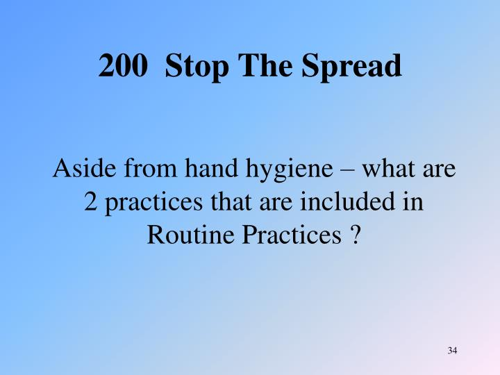 Aside from hand hygiene – what are 2 practices that are included in Routine Practices ?