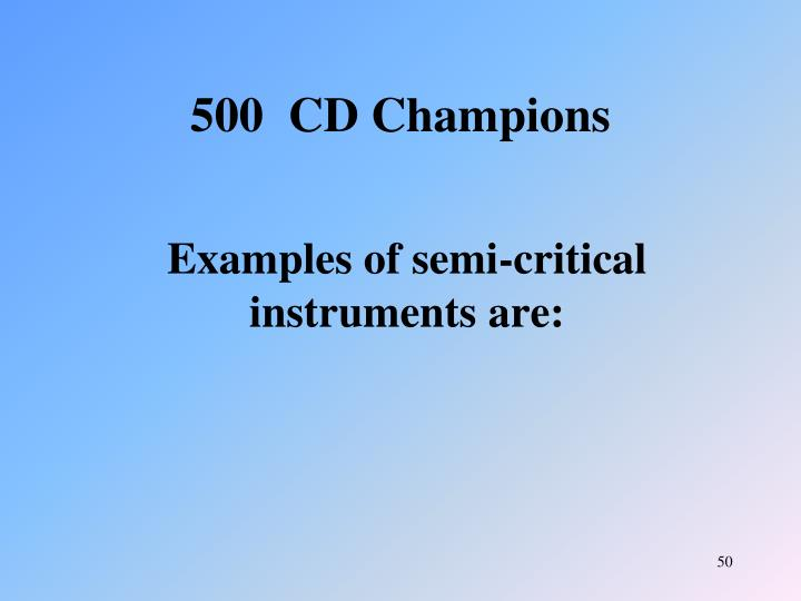 Examples of semi-critical instruments are: