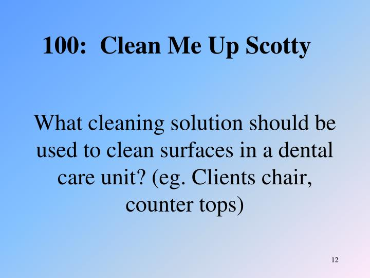 What cleaning solution should be used to clean surfaces in a dental care unit? (