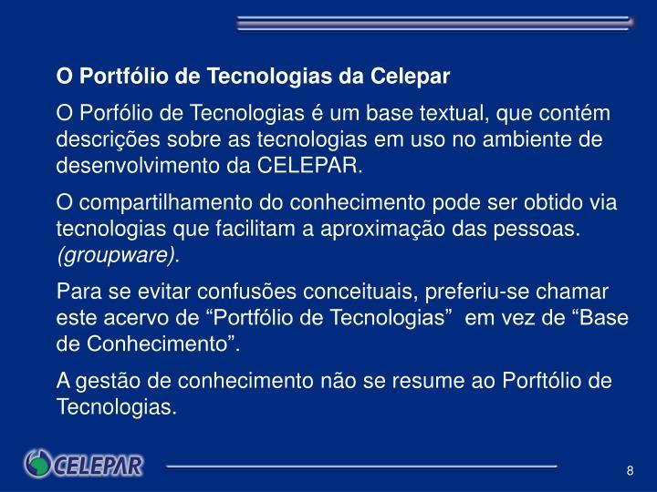 O Portfólio de Tecnologias da Celepar