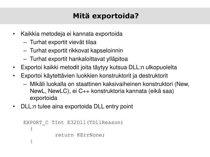Mitä exportoida?