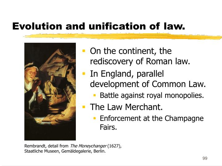 Evolution and unification of law.