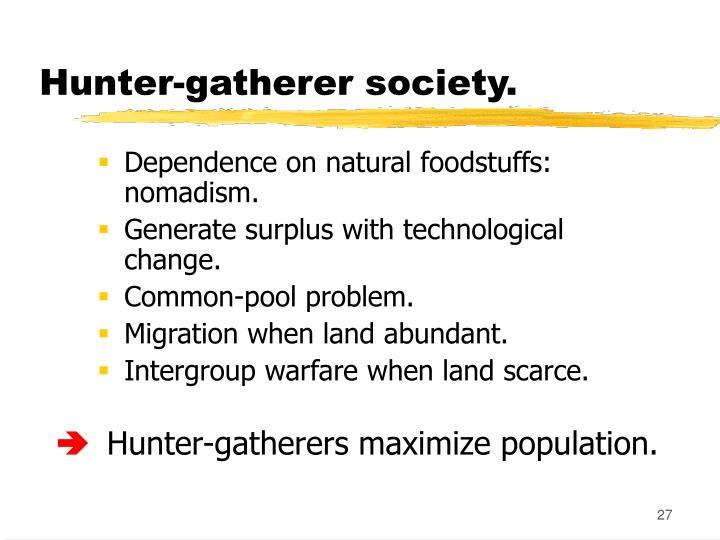 Hunter-gatherer society.