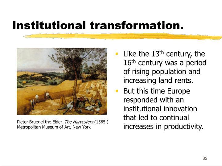 Institutional transformation.
