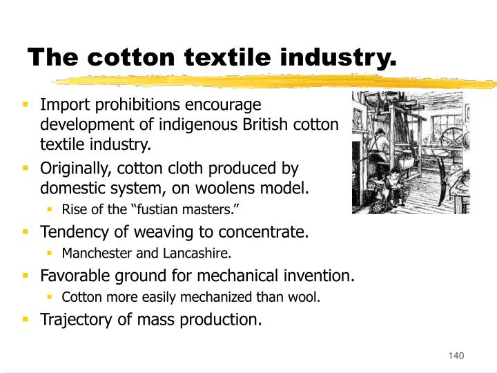 The cotton textile industry.