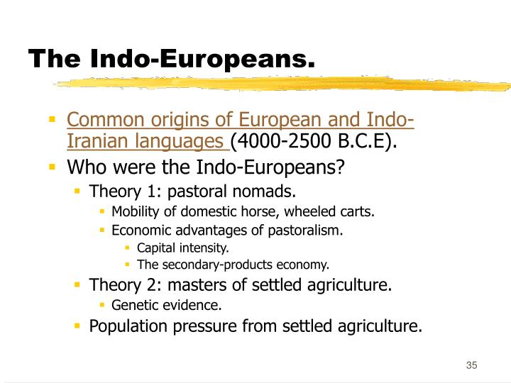 The Indo-Europeans.