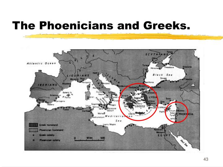 The Phoenicians and Greeks.