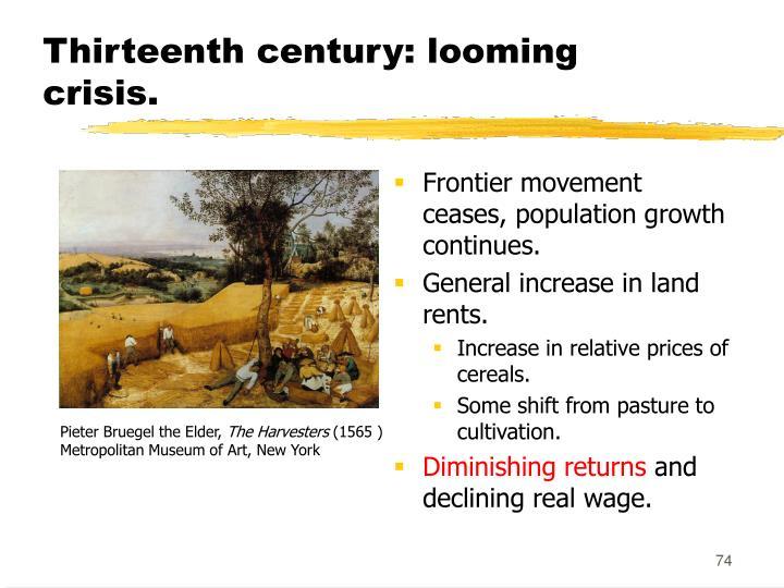 Thirteenth century: looming crisis.