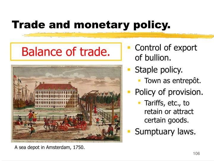 Trade and monetary policy.