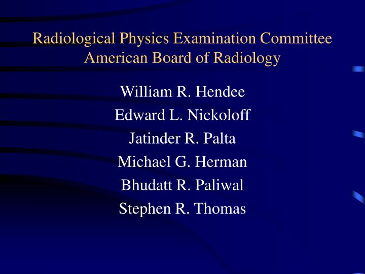 Radiological Physics Examination Committee