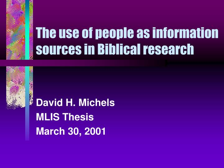 the use of people as information sources in biblical research n.