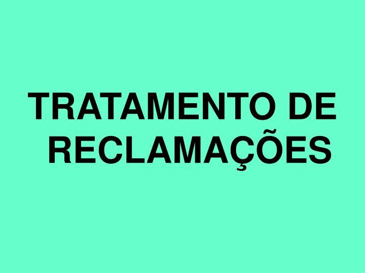 TRATAMENTO DE RECLAMAÇÕES