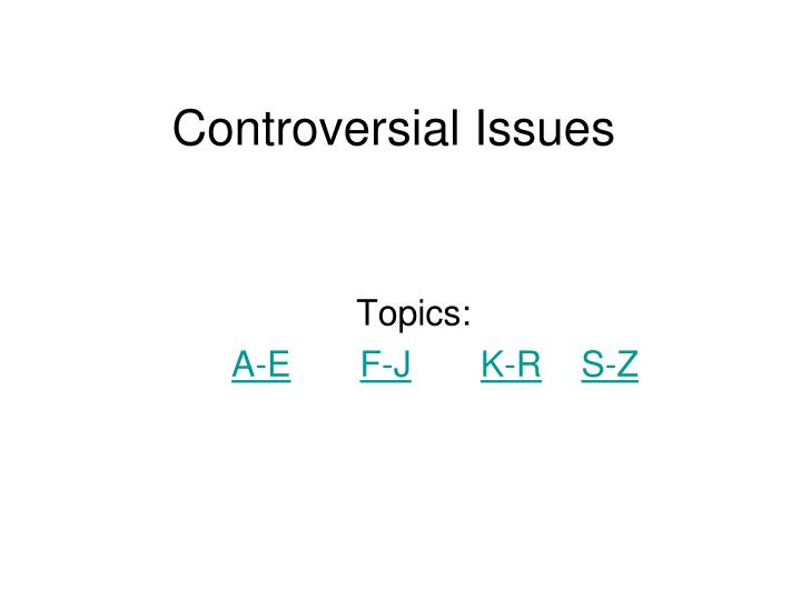 controversial issues n.