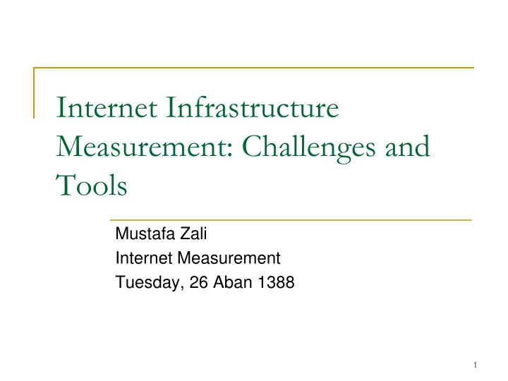 internet infrastructure measurement challenges and tools n.