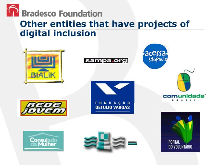 Other entities that have projects of digital inclusion