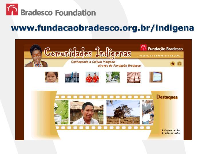 www.fundacaobradesco.org.br/indigena