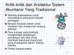 kritik kritik dari arsitektur sistem akuntansi yang tradisional1