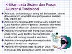 kritikan pada sistem dan proses akuntansi tradisional