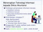 menerapkan teknologi informasi kepada siklus akuntansi
