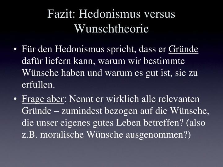 Fazit: Hedonismus versus Wunschtheorie