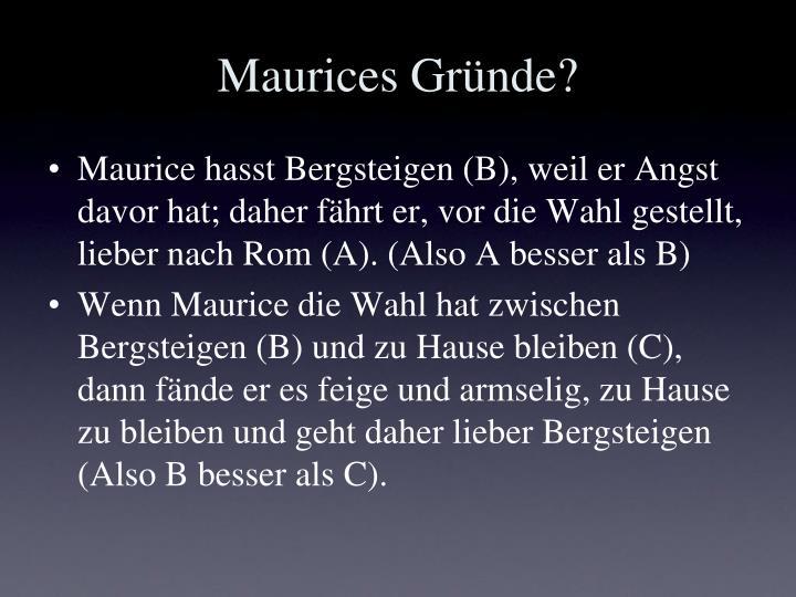 Maurices Gründe?