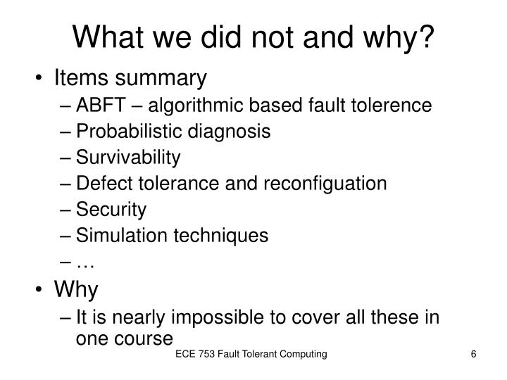 What we did not and why?