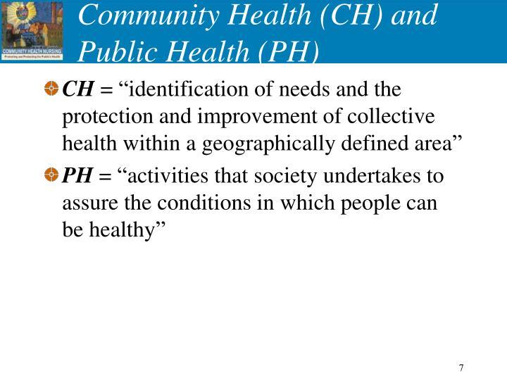 Community Health (CH) and Public Health (PH)