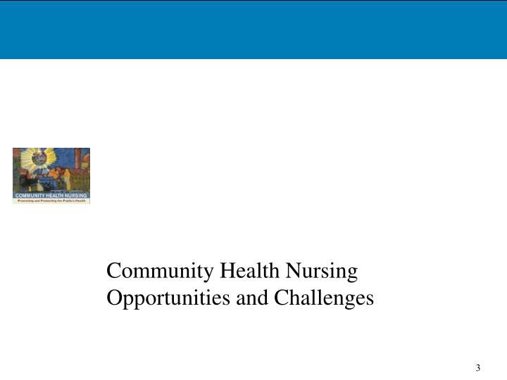 Community health nursing opportunities and challenges