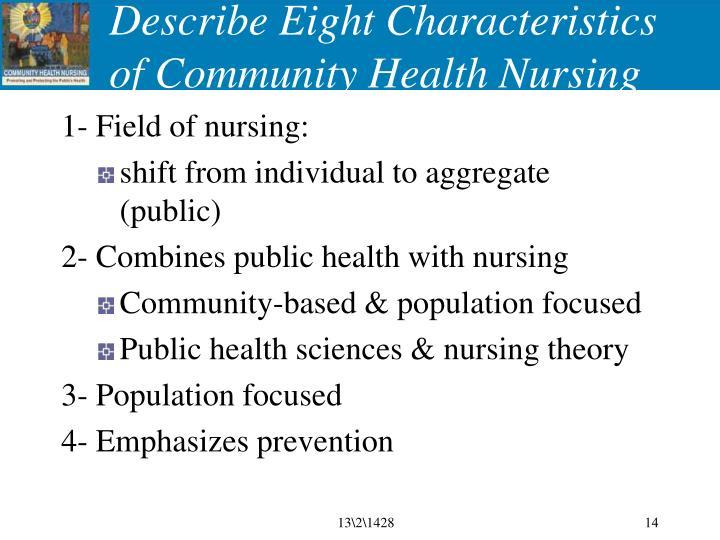Describe Eight Characteristics of Community Health Nursing