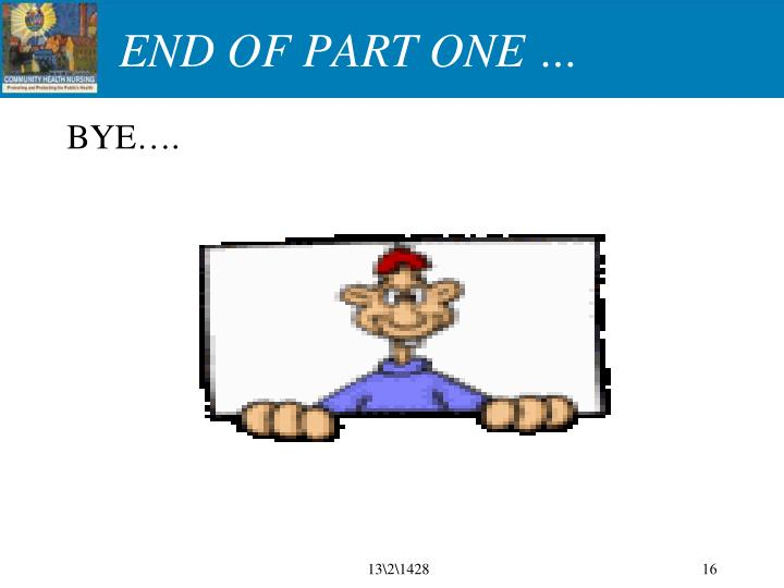 END OF PART ONE …