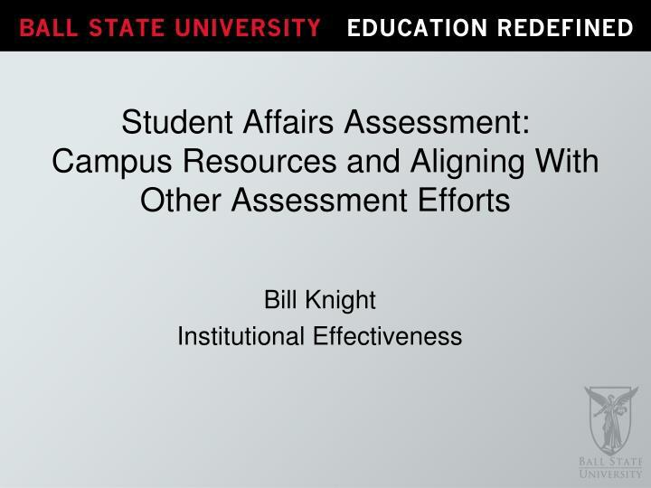 student affairs assessment campus resources and aligning with other assessment efforts