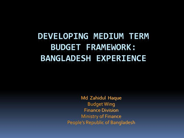 the budgetary system of bangladesh remedies to But there is a strong link with budget preparation • problems in budget implementation may reflect a poorly formulated budget - for example lack of credibility/realism.