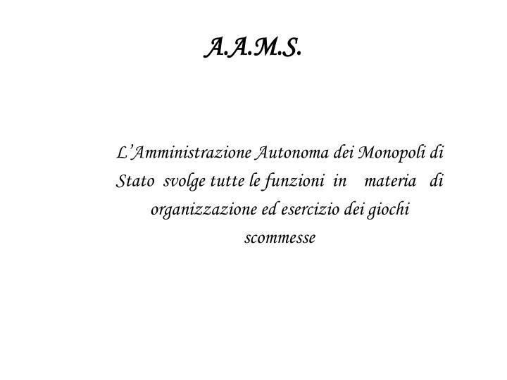 A.A.M.S.