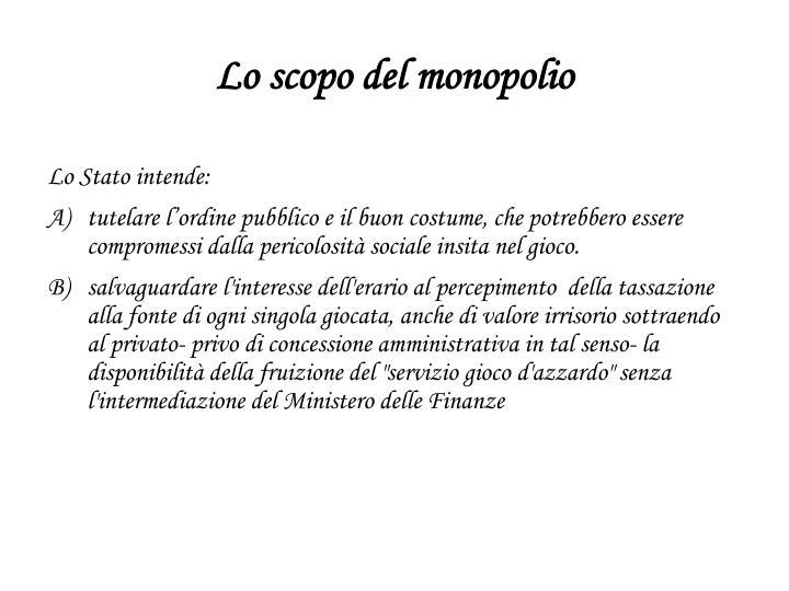 Lo scopo del monopolio