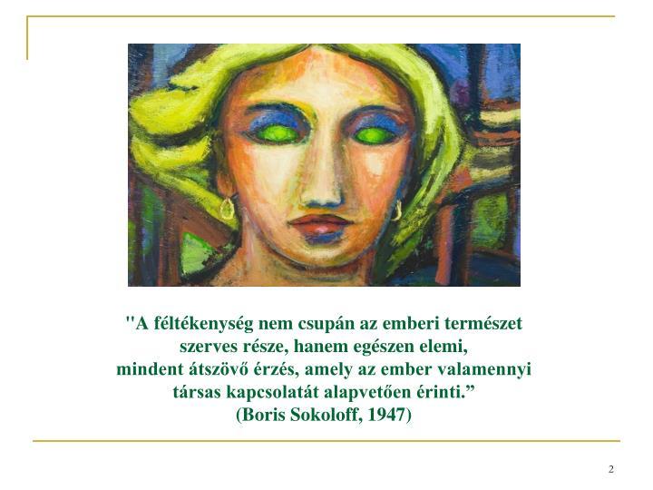 """""""A féltékenység nem csupán az emberi természet"""