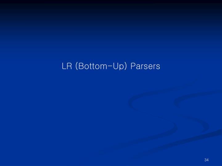 LR (Bottom-Up) Parsers