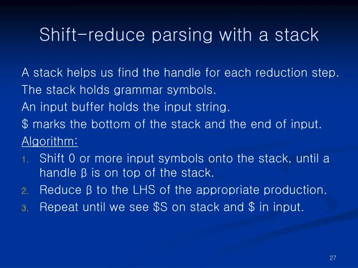 Shift-reduce parsing with a stack