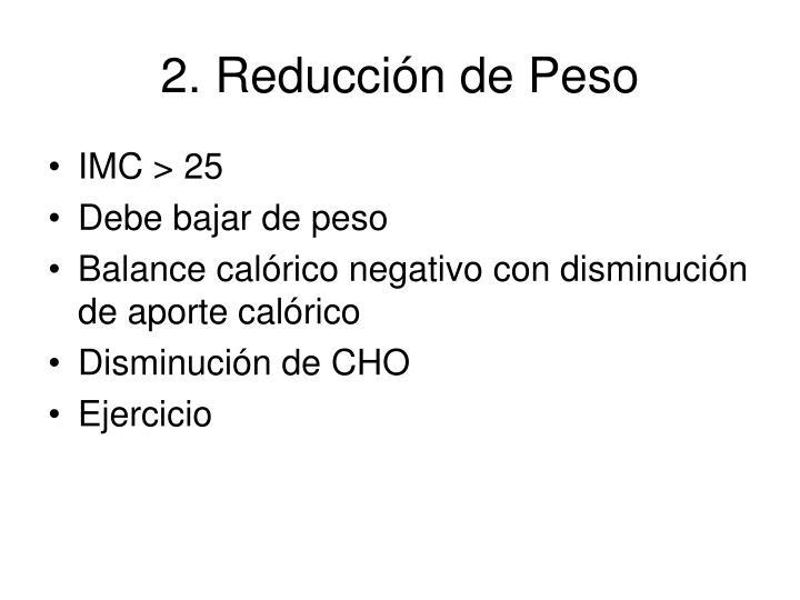 2. Reducción de Peso