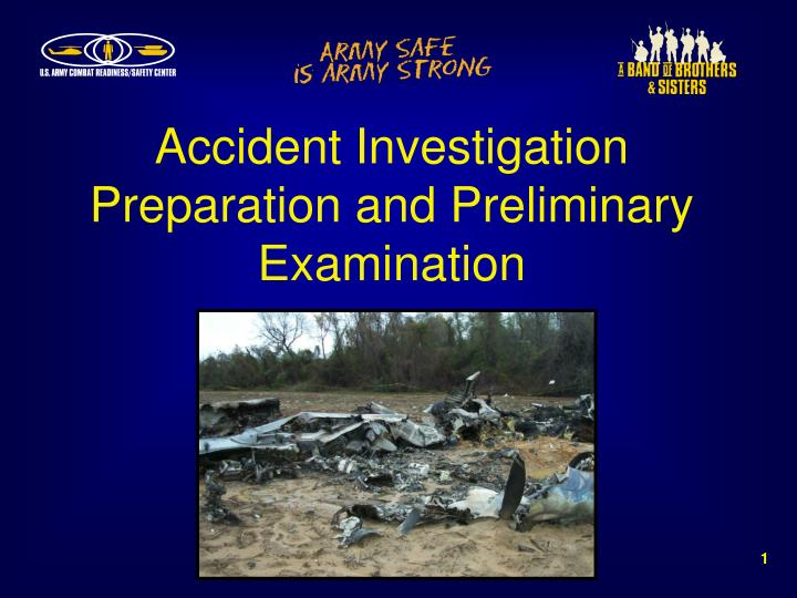 accident investigation preparation and preliminary examination n.
