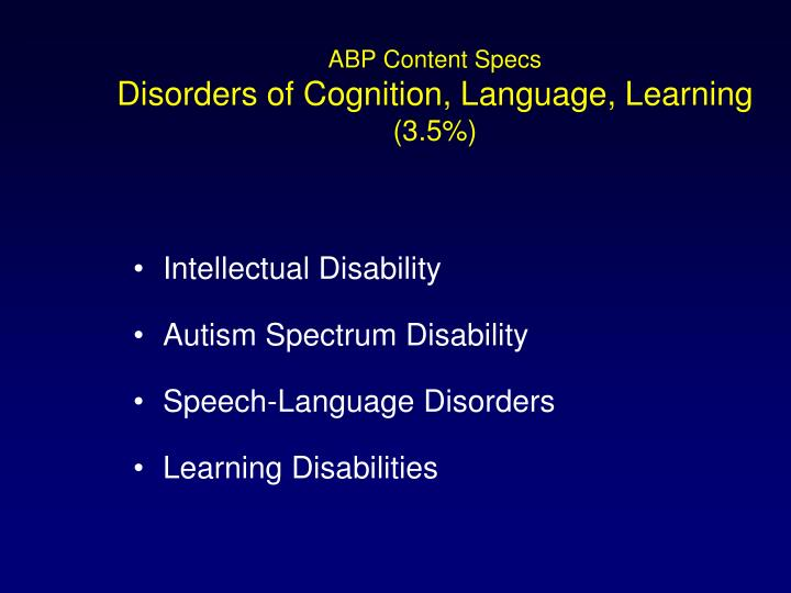 Abp content specs disorders of cognition language learning 3 5