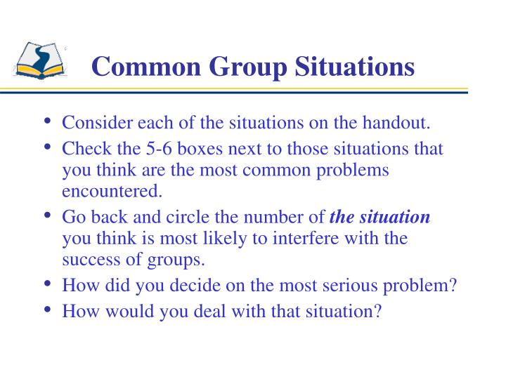 Common group situations