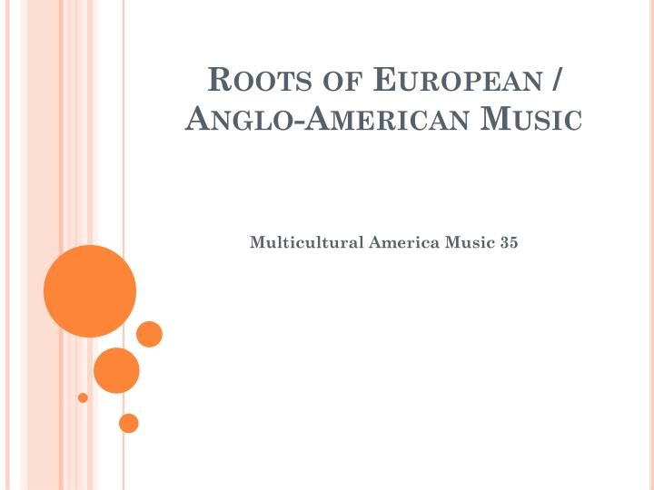 Roots of european anglo american music
