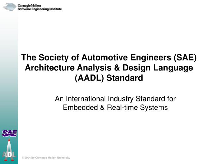 Ppt The Society Of Automotive Engineers Sae Architecture Analysis Design Language Aadl Standard Powerpoint Presentation Id 3865109