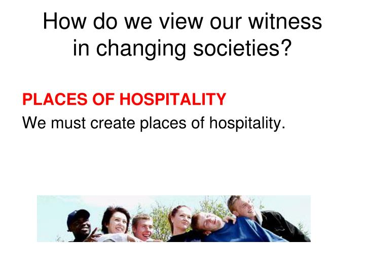 How do we view our witness