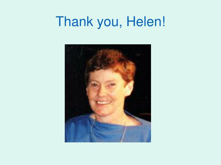 Thank you, Helen!