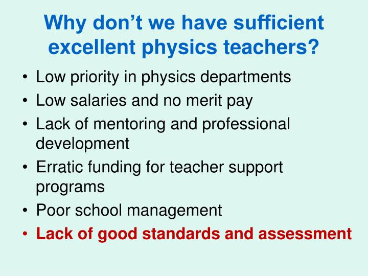 Why don't we have sufficient excellent physics teachers?