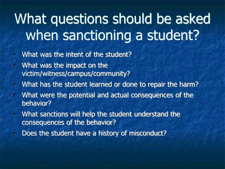 What questions should be asked when sanctioning a student?